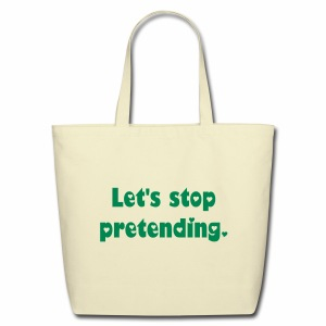 Let's Stop Pretending Eco-Friendly Cotton Tote Bag - Eco-Friendly Cotton Tote