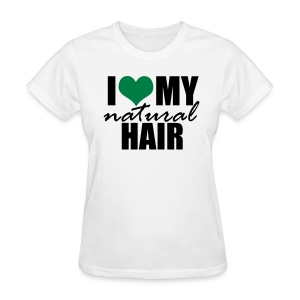 GREEN I Love My Natural Hair T-shirt - Women's T-Shirt