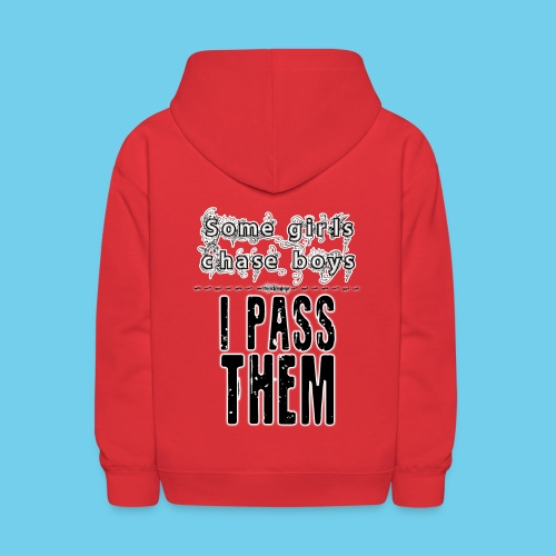 Some girls chase boys- Youth Hoodie - Kids' Hoodie