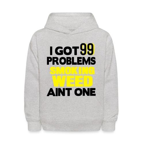 99 Problems Kids Hooded Sweatshirt - Kids' Hoodie