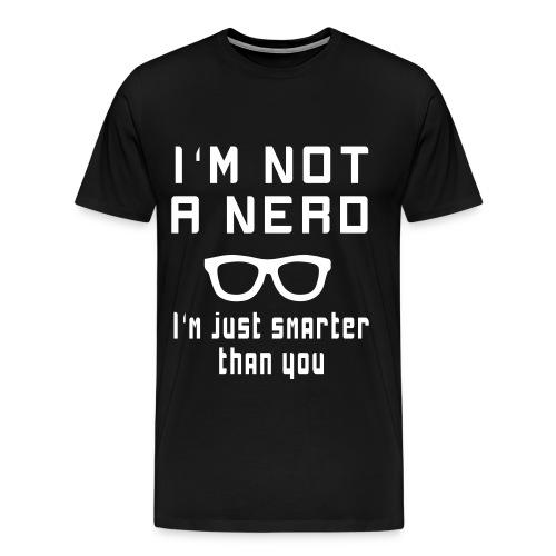 I'm not a nerd - Men's Premium T-Shirt