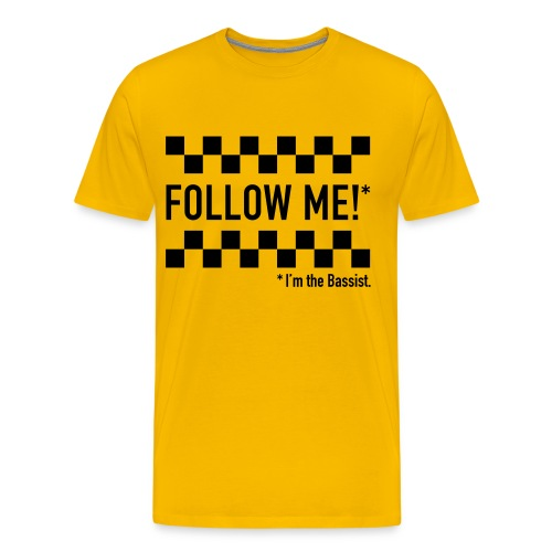 Follow, me, I'm the bassist! - Men's Premium T-Shirt