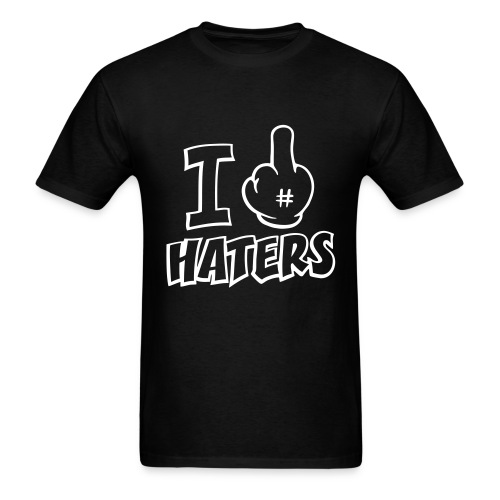 I F#@& Haters - Men's T-Shirt