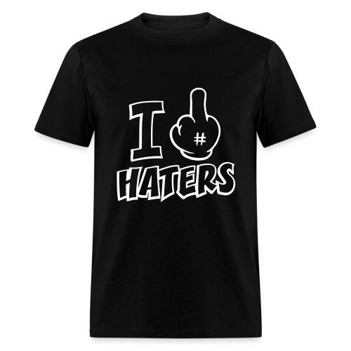 I F#@& Haters - Men's T-Shirt