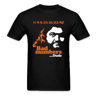 T-Shirts ~ Men's T-Shirt ~ LOST: Bad Numbers... Dude
