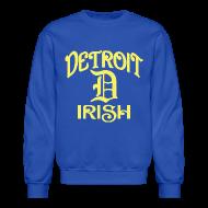 Long Sleeve Shirts ~ Crewneck Sweatshirt ~ Detroit Irish With A D
