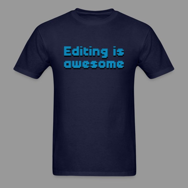 Editing Is Awesome