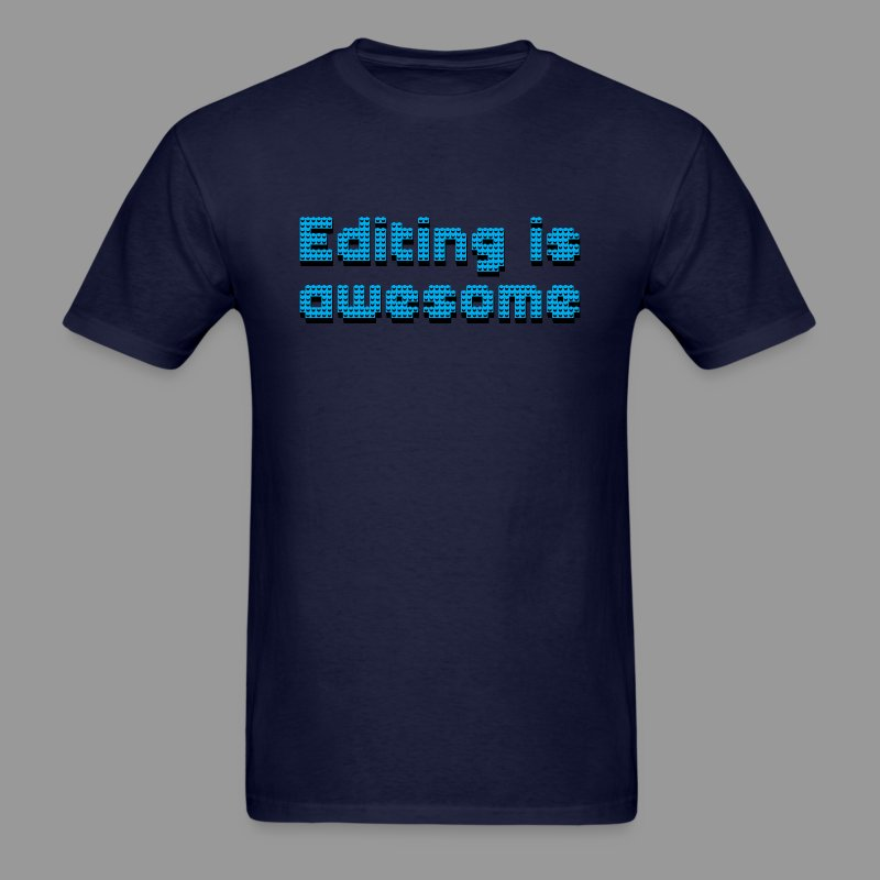 Editing Is Awesome - Men's T-Shirt