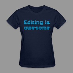 Editing Is Awesome - Women's T-Shirt