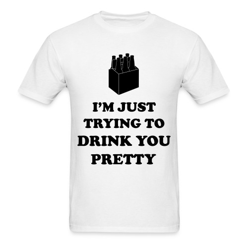 Drink you Pretty (Men's) - Men's T-Shirt