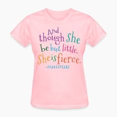 Funny She Is Fierce Shakespeare Quote T-shirt