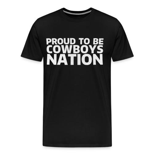 Proud to be Cowboys Nation A - Men's Premium T-Shirt