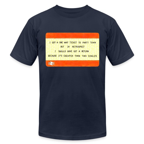 One Way Ticket to Party Town (American Apparel T-shirt) - Men's Fine Jersey T-Shirt