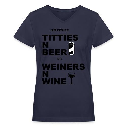 Titties n Beer or Weiner n Wine - Women's V-Neck T-Shirt