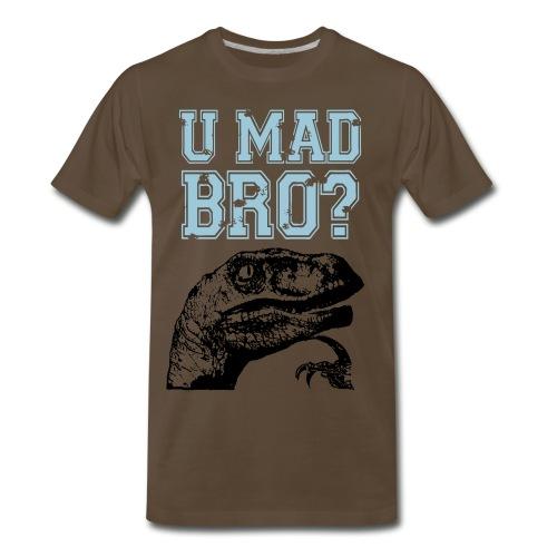 U Mad Bro Tee - Men's Premium T-Shirt