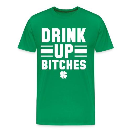 St. Patrick's Day Drink Up Bitches Shirt - Men's Premium T-Shirt