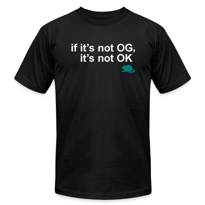 NOT OG, NOT OK (M) - Men's T-Shirt by American Apparel
