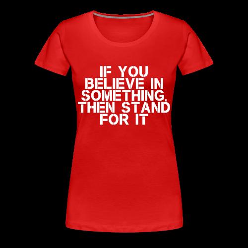 Stand For It Women's T-Shirt - Women's Premium T-Shirt
