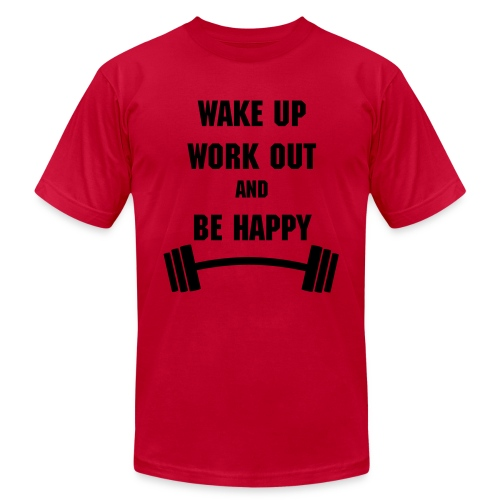 Wake Up Work Out & Be Happy - Men's  Jersey T-Shirt