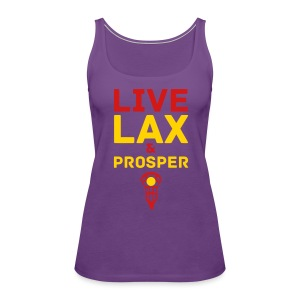 Live Lax And Prosper Lacrosse Tank - Women's Premium Tank Top