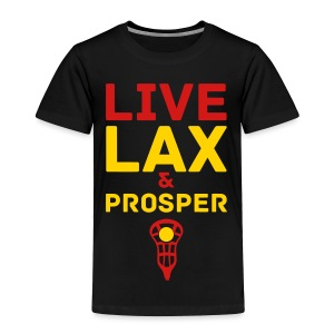 Live Lax And Prosper Lacrosse Kids Tee - Toddler Premium T-Shirt