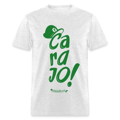 Carajo Hombre - Men's T-Shirt