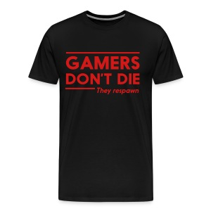 Gamers Don't Die They Respawn T-Shirt - Men's Premium T-Shirt
