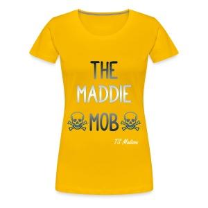 MADDIE MOB - Women's Premium T-Shirt