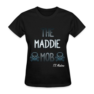 MADDIE MOB - Women's T-Shirt