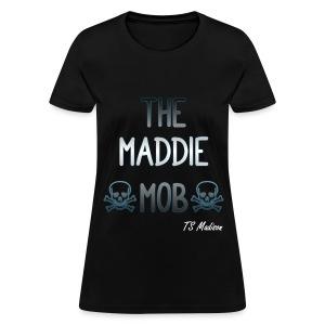 MADDIE MOB - Women's T-Shirt