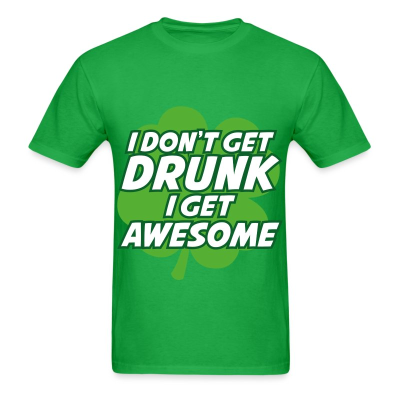 Drunk/Awesome St Pattys Day - Men's T-Shirt