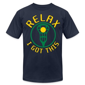 RELAX I Got This Lacrosse T-Shirt - Men's T-Shirt by American Apparel