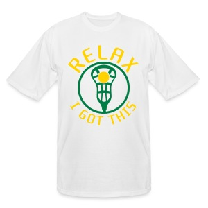 RELAX I Got This Lacrosse T-Shirt - Men's Tall T-Shirt