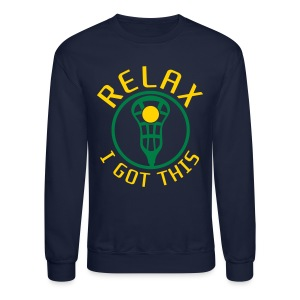 RELAX I Got This Lacrosse Sweatshirt - Crewneck Sweatshirt
