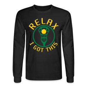 RELAX I Got This Lacrosse T-Shirt - Men's Long Sleeve T-Shirt