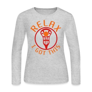 Relax I Got This Women's Lacrosse T-Shirt - Women's Long Sleeve Jersey T-Shirt