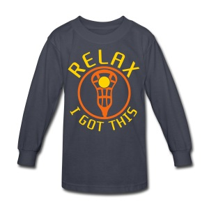 Relax I Got This Kids' Lacrosse T-Shirt - Kids' Long Sleeve T-Shirt