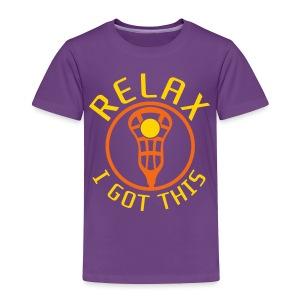 Relax I Got This Kids' Lacrosse T-Shirt - Toddler Premium T-Shirt
