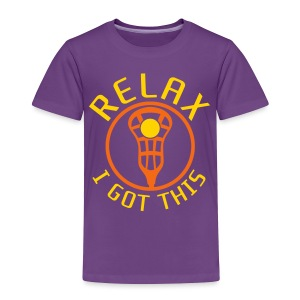 Relax I Got This Kids' Lacrosse T-Shirt - Toddler Premium T-Shirt