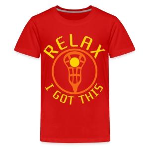 Relax I Got This Kids' Lacrosse T-Shirt - Kids' Premium T-Shirt