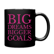 Mugs & Drinkware ~ Full Color Mug ~ Big Dreams BIGGER goals