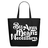 Bags & backpacks ~ Eco-Friendly Cotton Tote ~ By any means necessary