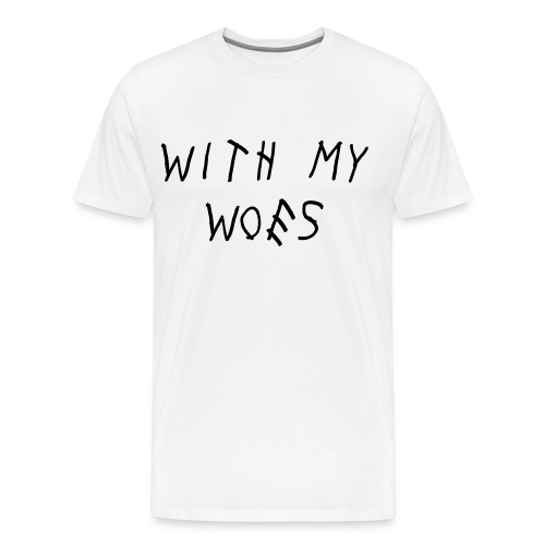 With My Woes T-Shirt - Men's Premium T-Shirt
