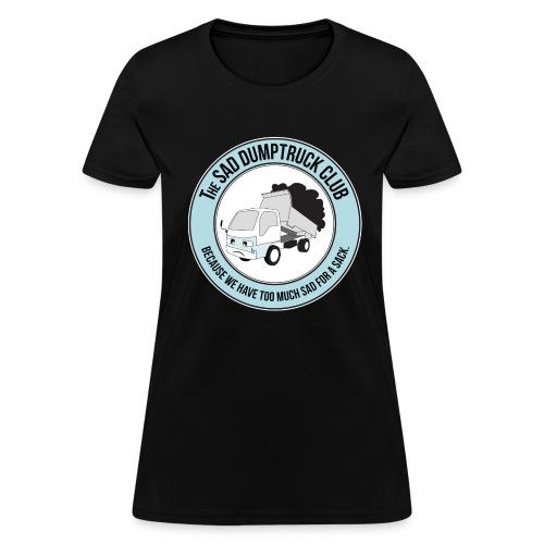 The Sad Dumptruck Club (Ladies' Tee) - Women's T-Shirt