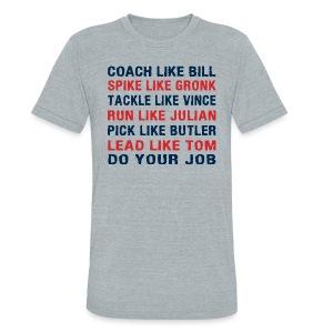 Coach like Bill, Spike like Gronk - Unisex Tri-Blend T-Shirt