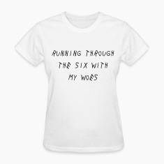 Running through the six with my woes Women's T-Shirts