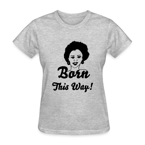 Born This Way (Gray) - Women's T-Shirt
