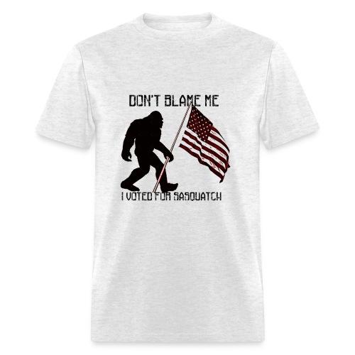 Don't Blame Me I Voted For Sasquatch - Men's T-Shirt
