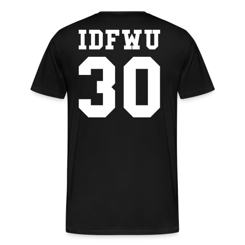 IDFWU - Number 30 Back Only T-Shirt - Men's Premium T-Shirt