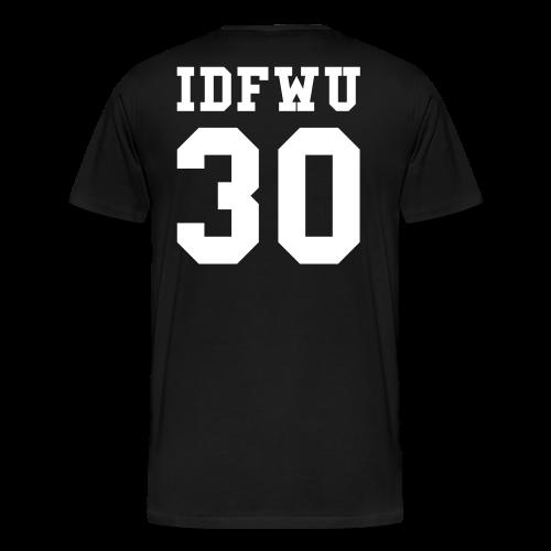 IDFWU - Number 30 Back Only T-Shirt - Men's Premium T-Shirt